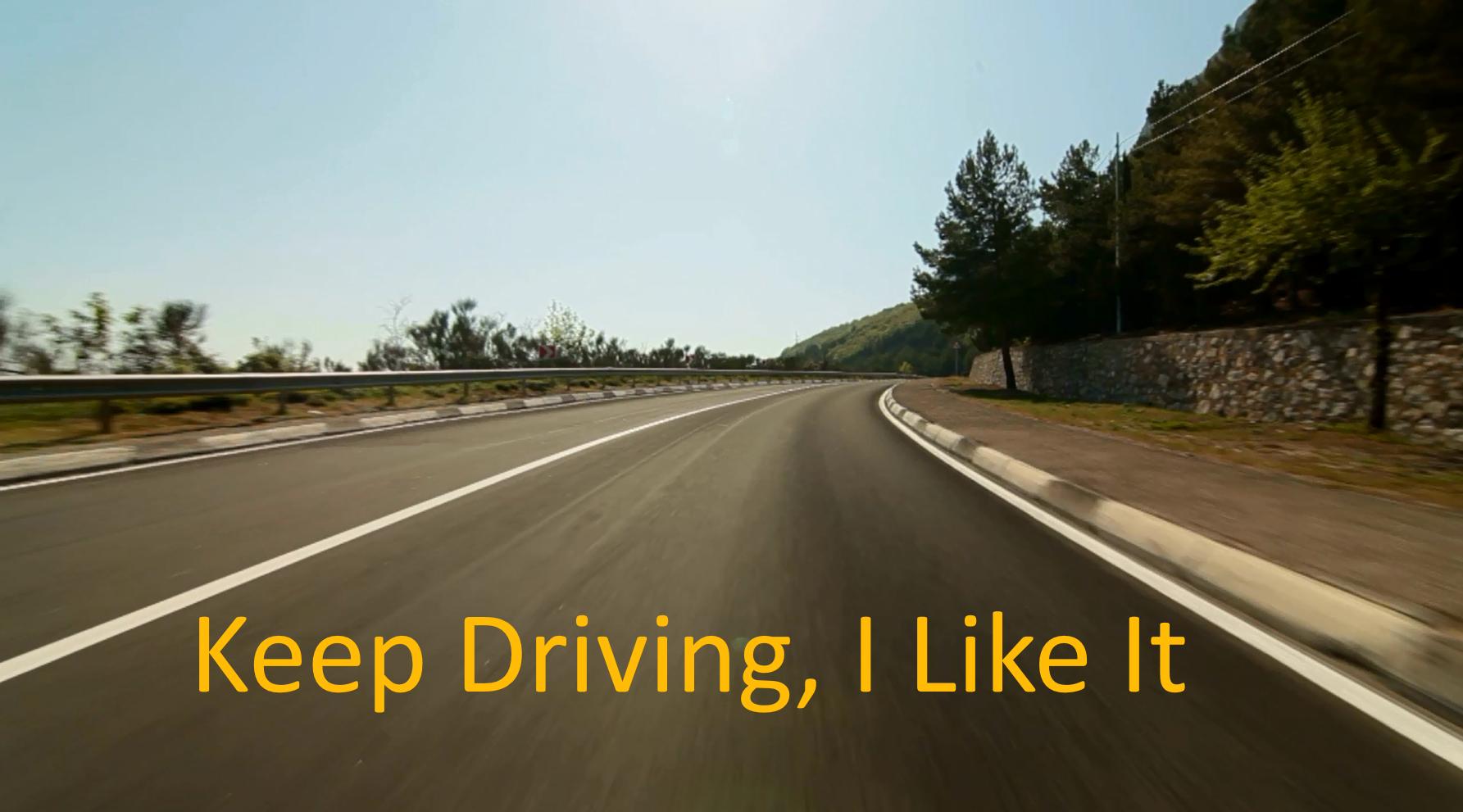 keep driving
